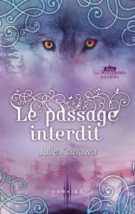 Les royaumes invisibles, tome 1.5 : Le passage interdit de Julie Kagawa