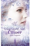 Les royaumes invisibles, tome 2 : La captive de l'hiver de Julie Kagawa