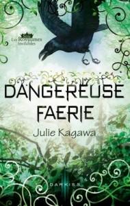 Les royaumes invisibles, tome 3.5 : Dangereuse faérie de Julie Kagawa